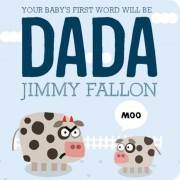 Your Baby's First Word Will Be Dada, Hardcover