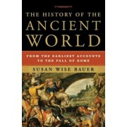 The History of the Ancient World: From the Earliest Accounts to the Fall of Rome, Hardcover
