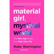 Material Girl, Mystical World: The Now Age Guide to a High-Vibe Life, Hardcover