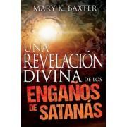 Una Revelacion Divina de Los Enganos de Santanas: Spanish: A Divine Revelation of Satan's Deceptions, Paperback