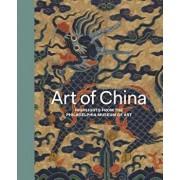 Art of China: Highlights from the Philadelphia Museum of Art, Hardcover/Hiromi Kinoshita