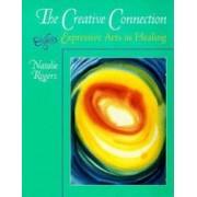 The Creative Connection Expressive Arts as Healing