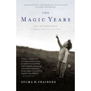 The Magic Years: Understanding and Handling the Problems of Early Childhood, Paperback/Selma H. Fraiberg