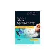 INTRODUCTION TO MASS SPECTROMETRY - 4TH ED
