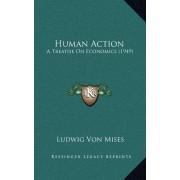 Human Action: A Treatise on Economics (1949)
