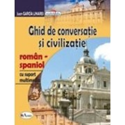 Ghid de conversatie si civilizatie roman-spaniol, cu CD/Juan Garcia Linares