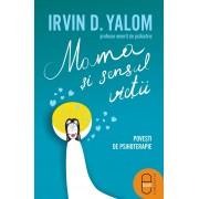 Mama si sensul vietii. Povesti de psihoterapie (eBook)