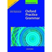 Oxford Practice Grammar Intermediate Without Key by John Eastwood