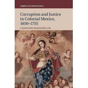 Corruption and Justice in Colonial Mexico 16501755 par Rosenmuller & Christoph Middle Tennessee State University