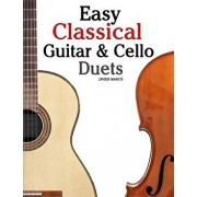 Easy Classical Guitar & Cello Duets: Featuring Music of Beethoven, Bach, Handel, Pachelbel and Other Composers. in Standard Notation and Tablature, Paperback/Javier Marco