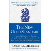 New Gold Standard - 5 Leadership Principles for Creating a Legendary Customer Experience Courtesy of the Ritz-Carlton Hotel Company (9780071548335)