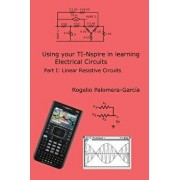 Ti-Nspire for Learning Circuits: A Reference Tool Book for Electrical and Computer Engineering Students and Practicioners, Paperback/Rogelio Palomera-Garcia