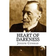 Heart of Darkness: Heart of Darkness by Joseph Conrad: This Is an Unfathomed, Thought Provoking Book Which Challenges the Readers to Ques, Paperback/Joseph Conrad