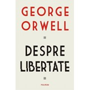 Despre libertate/George Orwell