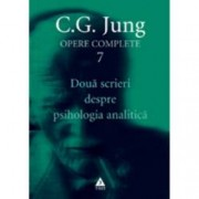 Opere complete. Vol. 7 Doua scrieri despre psihologia analitica