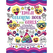 Emoji Coloring Book for Girls: of Funny Stuff, Inspirational Quotes & Super Cute Animals, 35+ Fun Girl Emoji Coloring Activity Book Pages for Girls,, Paperback/Nyx Spectrum