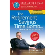 The Retirement Savings Time Bomb . . . and How to Defuse It: A Five-Step Action Plan for Protecting Your Iras, 401(k)S, and Other Retirement Plans fro, Paperback