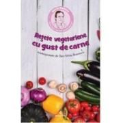 Retete vegetariene cu gust de carne reinterpretate de Dan-Silviu Boerescu