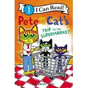 Pete the Cat's Trip to the Supermarket, Hardcover/James Dean