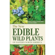 The New Edible Wild Plants of Eastern North America: A Field Guide to Edible (and Poisonous) Flowering Plants, Ferns, Mushrooms and Lichens, Paperback/Merritt Lyndon Fernald