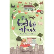 My Good Life in France, Paperback