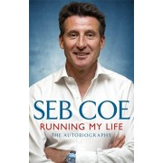 Running My Life - The Autobiography. Winning On and Off the Track, Paperback/Seb Coe