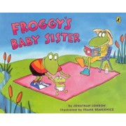 Froggy's Baby Sister, Paperback/Jonathan London