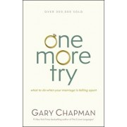 One More Try: What to Do When Your Marriage Is Falling Apart, Paperback/Gary Chapman