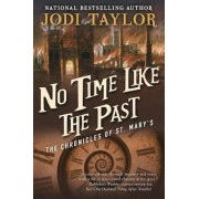 No Time Like the Past: The Chronicles of St. Mary's Book Five, Paperback