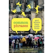 Common Phrases: And Where They Come from, Paperback