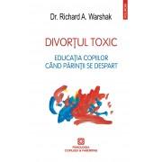 Divortul toxic. Educatia copiilor cind parintii se despart (eBook)