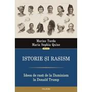 Istorie si rasism. Ideea de rasa de la Iluminism la Donald Trump/Marius Turda, Maria Sophia Quine