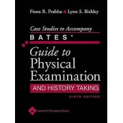 Case Studies to Accompany Bates Guide to Physical Examination and H...