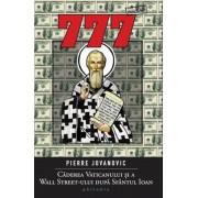 777. Caderea Vaticanului si a Wall Street-ului dupa Sfantul Ioan