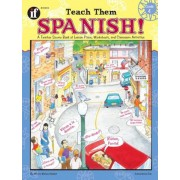 Teach Them Spanish!, Grade 4: A Teacher Source Book of Lesson Plans, Worksheets, and Classroom Activities, Paperback