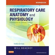 Workbook for Respiratory Care Anatomy and Physiology: Foundations for Clinical Practice, Paperback/Will Beachey