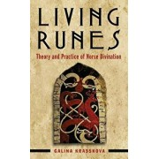 Living Runes: Theory and Practice of Norse Divination, Paperback/Galina Krasskova