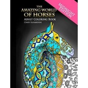 The Amazing World of Horses Midnight Edition: Adult Coloring Book, Paperback/Cindy Elsharouni