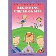 The Book of Beginning Circle Games, Paperback/John M. Feierabend