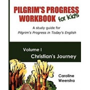 Pilgrim's Progress Workbook for Kids: Christian's Journey: A Study Guide for Pilgrim's Progress in Today's English, Paperback/Caroline Weerstra