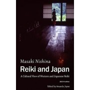 Reiki and Japan: A Cultural View of Western and Japanese Reiki, Paperback/Masaki Nishina
