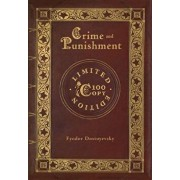 Crime and Punishment (100 Copy Limited Edition), Hardcover/Fyodor Dostoyevsky
