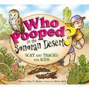 Who Pooped in the Sonoran Desert': Scats and Tracks for Kids, Paperback