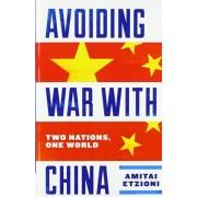 Avoiding War with China. Two Nations, One World, Paperback/Amitai Etzioni