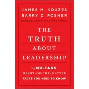 The Truth about Leadership: The No-Fads, Heart-Of-The-Matter Facts You Need to Know, Hardcover