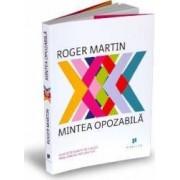 Mintea opozabila - Roger Martin