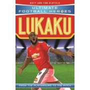 Lukaku (Ultimate Football Heroes) - Collect Them All! by Matt Oldfield