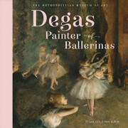 Degas, Painter of Ballerinas, Hardcover/Metropolitan Museum of Art the