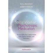 The Social Worker And Psychotropic Medication by Kia J. Bentley & J...