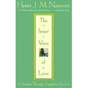 The Inner Voice of Love: A Journey Through Anguish to Freedom, Paperback/Henri J. M. Nouwen